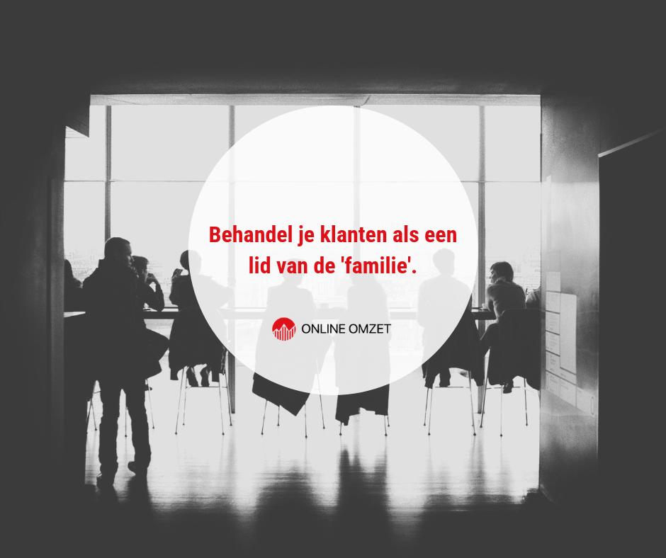 Behandel klanten als familie