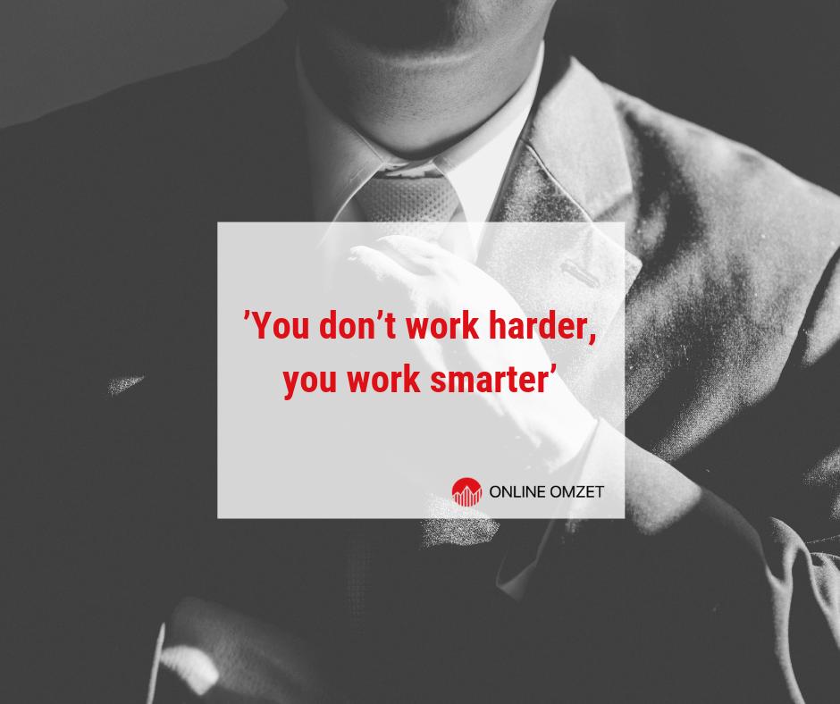Werk slimmer, niet harder